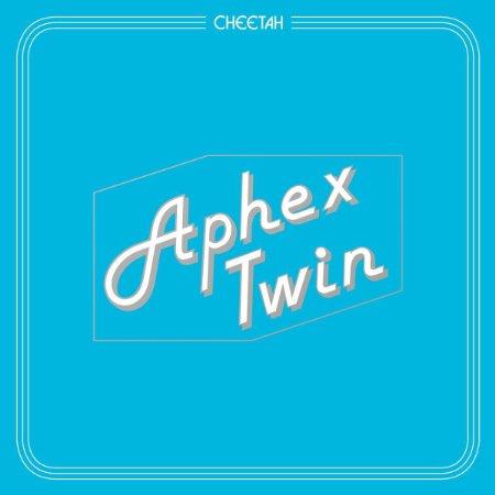 Aphex Twin – Cheetah (July 8th)