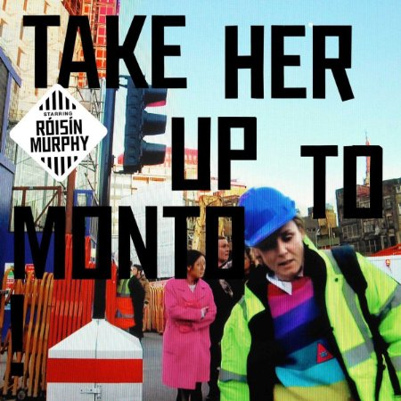Roisin Murphy – Take Her Up To Monto (July 8th)