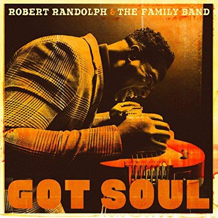 Robert Randolph & the Family Band – Got Soul