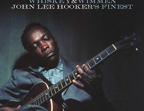 John Lee Hooker – Whiskey & Wimmen: John Lee Hooker's Finest [LP]