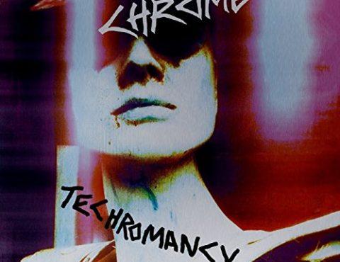 Chrome – Techromancy