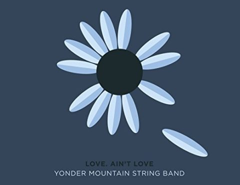 Yonder Mountain String Band – Love, Ain't Love