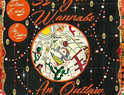 Steve Earle & The Dukes – So You Wannabe an Outlaw (2LP)