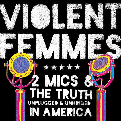 Violent Femmes – Two Mics