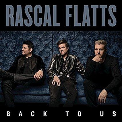Rascal Flatts – Back to Us