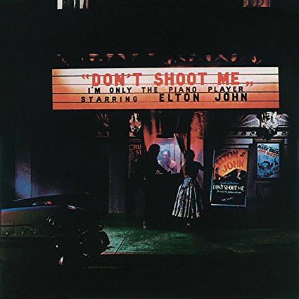 Elton John – Don't Shoot Me I'm Only The Piano Player
