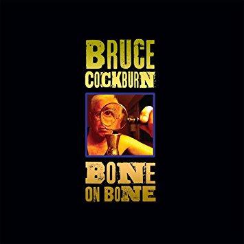 Bruce Cockburn – Bone on Bone