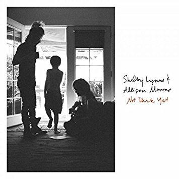 Shelby Lynne & Allison Moorer – Not Dark Yet