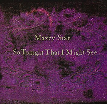 Mazzy Star – So Tonight That I Might See