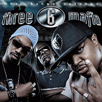 Three 6 Mafia – Most Known Unknown