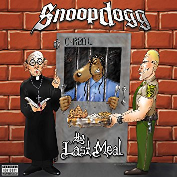 Snoop Dogg – The Last Meal