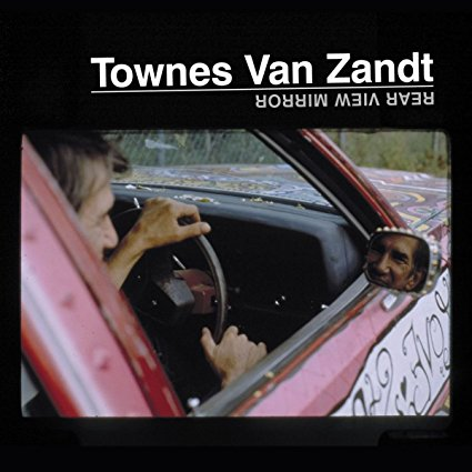 Townes Van Zandt – Rear View Mirror