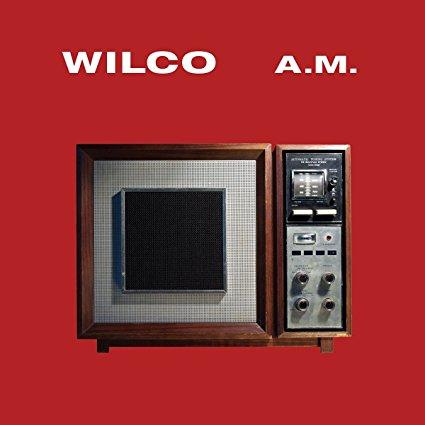 Wilco – A.M.