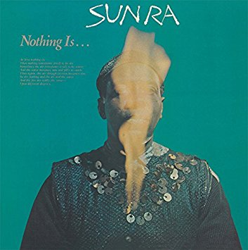 Sun Ra – Nothing Is